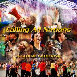 "Live-CD ""Calling All Nations"" erschienen / Mit dabei Delirious?, Brian Doerksen, Noel Richards u.v.a."